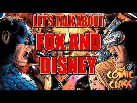 Let's Talk About the Fox/Disney Deal - Comic Class
