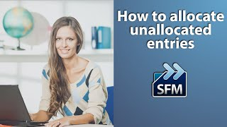 How to allocate unall๐cated entries in Shireburn Financial Manager (SFM)