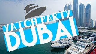 How to have a YATCH PARTY in DUBAI!