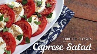 How To Make Caprese Salad | Cook The Classics | Myrecipes