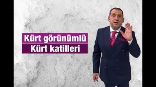 Erkan Tan : Kürt görünümlü Kürt katilleri