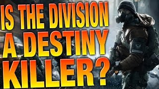 Is The Division a Destiny Killer? - The Division Gameplay