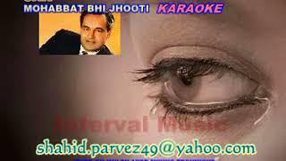 MOHABBAT BHI JHOOTI KARAOKE BY SHAHID PARVEZ CH