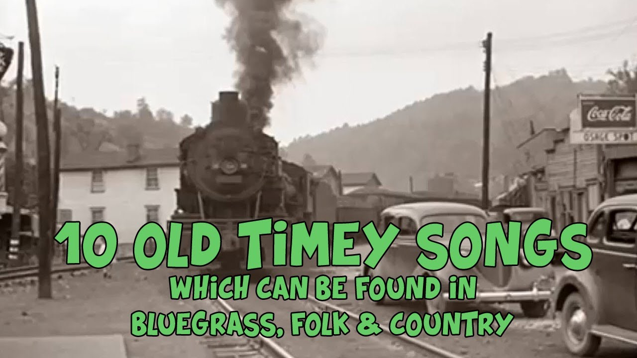10 Old Timey Old Time Songs You Should Know Youtube