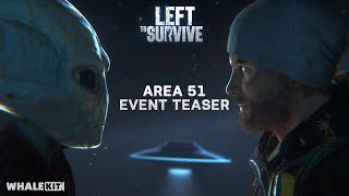 [Left to Survive] - Area 51 event Teaser screenshot 4