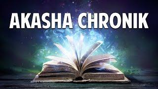 Akasha Chronik: Das Gedächtnis des Universums - Gabrielle Orr