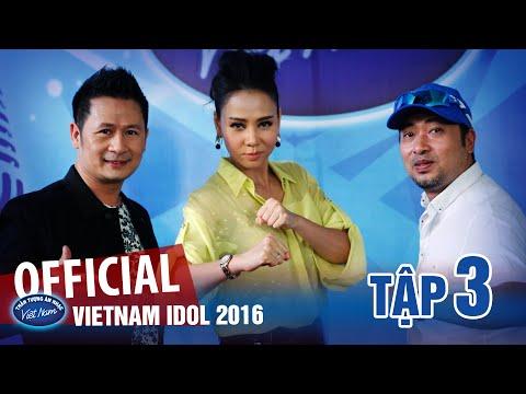 VIETNAM IDOL 2016 - TẬP 3 - PHÁT SÓNG NGÀY 10/06/2016 - FULL HD