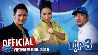 Vietnam Idol 2016 Tập 3 - Thần Tượng Âm Nhạc 2016 Tập 3