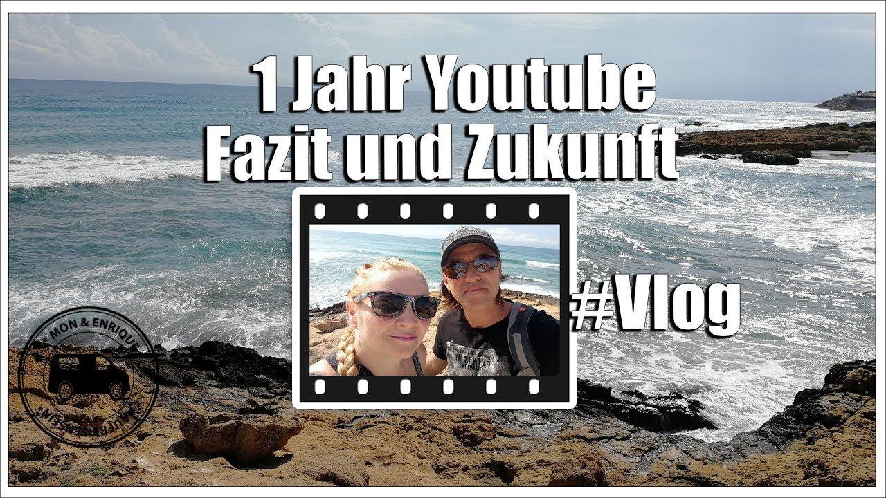 Jubiläum 1 Jahr Youtube Danke Fazit Persönliches Vlog