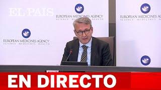 DIRECTO #COVID   Briefing de la Agencia Europea de Medicamentos