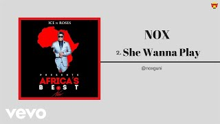 Nox - She Wanna Play (Official Audio)