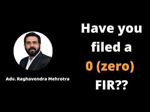 Zero(0) First Information Report (F I R)...!! How is it registered ??
