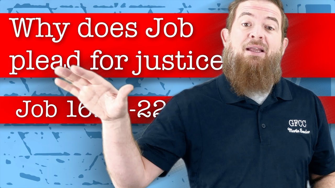 Why does Job plead for justice? - Job 16:18-22