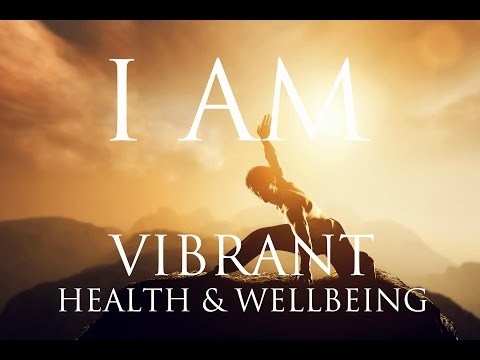 I AM Affirmations ➤ VIBRANT HEALTH & WELLBEING | Stay Motiva
