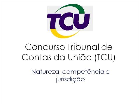 Tribunal de Contas da União (TCU) - Natureza e competência - Aula 1