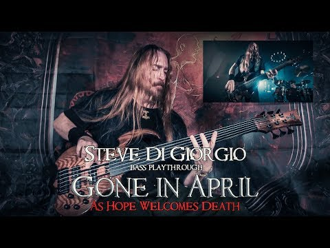 Steve Di Giorgio bass playthrough   GONE IN APRIL, As Hope Welcomes Death