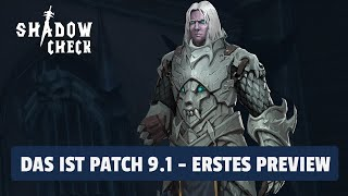 Shadowcheck - Patch 9.1 Preview: Erste Infoflut!