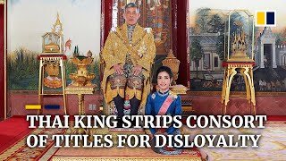 Thailand's king strips royal consort of titles and military ranks for disloyalty