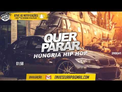 Hungria Hip Hop - Quer Parar