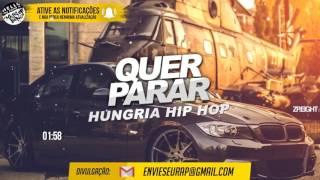 Baixar Hungria Hip Hop - Quer Parar