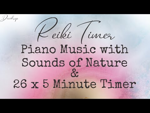 Reiki Timer ~ Relaxing Piano Music with Birdsong and 12 x 5 Minute Bell Timers