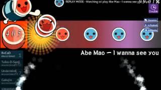 osu!taiko - Abe Mao - I wanna see you [Hard] DT