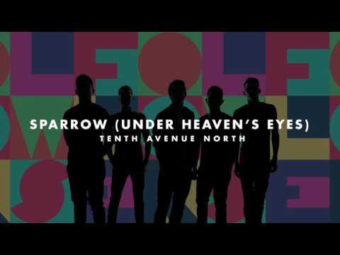 Tenth Avenue North - Sparrow (Under Heaven's Eyes) (Audio)