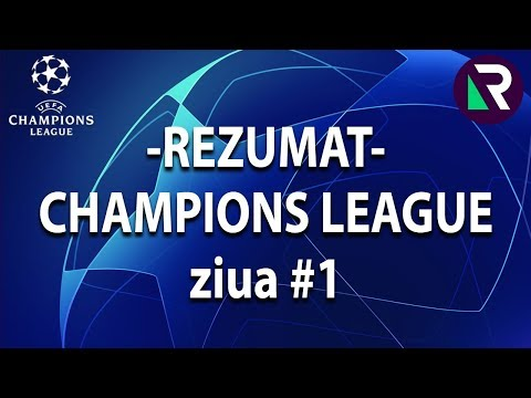 Rezumat Champions League : ziua 1