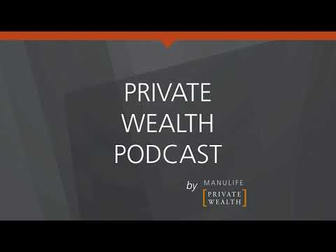 Private Wealth Podcast: Cross Border Estate and Tax Planning