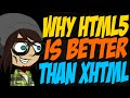 Why HTML5 is Better than XHTML