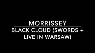 MORRISSEY - Black Cloud (Swords + Live In Warsaw) 1