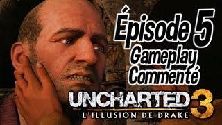 Uncharted 3 - Épisode 5 - Charlie Cutter Devient Fou ! Gameplay Commenté en Fr !