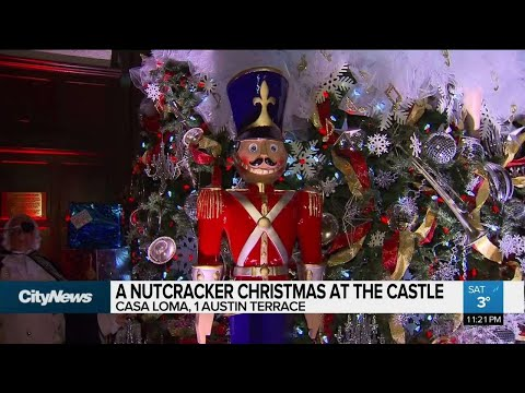 Casa Loma Celebrates Christmas With Nutcracker Theme Youtube