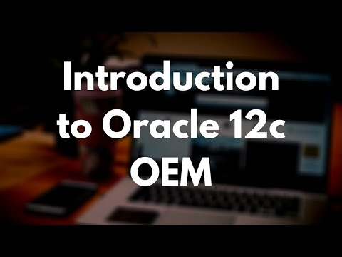 Introduction to Oracle 12c OEM