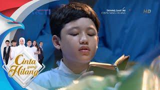 CINTA YANG HILANG - Tadarus Ilham Membuat Ibunya Lebih Tenang [4 Oktober 2018]