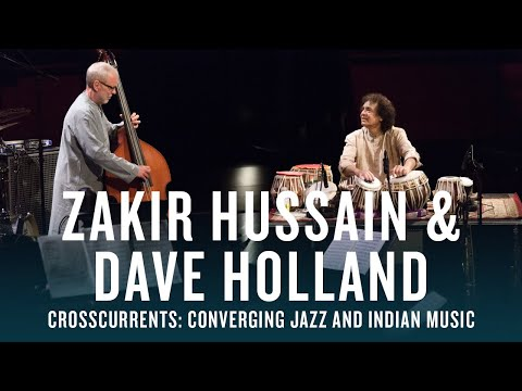 Zakir Hussain and Dave Holland: Crosscurrents | JAZZ NIGHT IN AMERICA