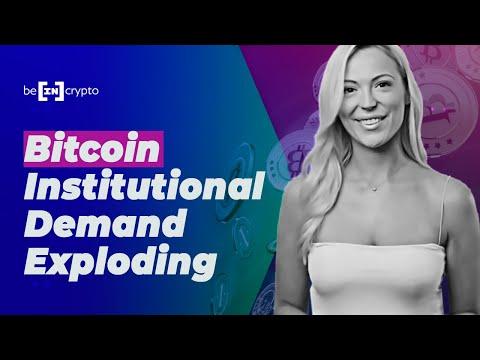 Bitcoin Institutional Demand EXPLODING! - BeInCrypto News #1