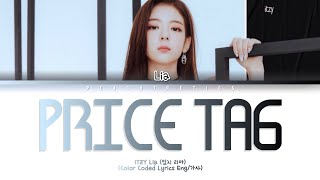 Download lagu ITZY Lia (있지 리아) - Price Tag (Cover) (Color Coded Lyrics Eng/가사)