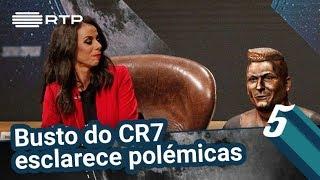 Busto do CR7 esclarece polémicas | 5 Para a Meia-Noite | RTP