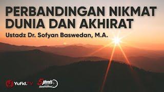 Download lagu Nikmat Allah: Perbandingan Nikmat Dunia dan Akhirat - Ustadz Dr Sofyan Baswedan