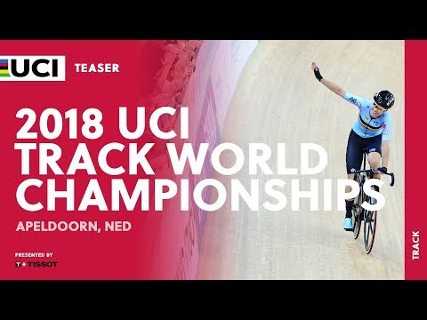 2018 UCI Track World Championships presented by Tissot - Apeldoorn (NED)
