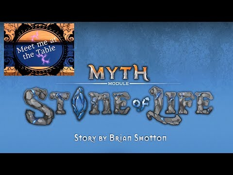 Myth Stone of Life Act 2 intro special guest