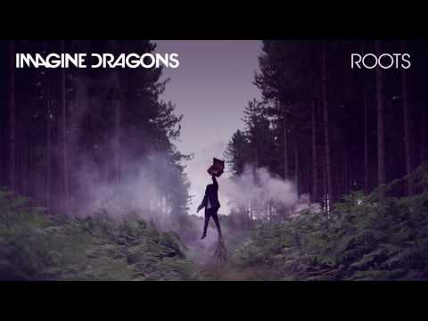 Roots - Imagine Dragons [Clean]