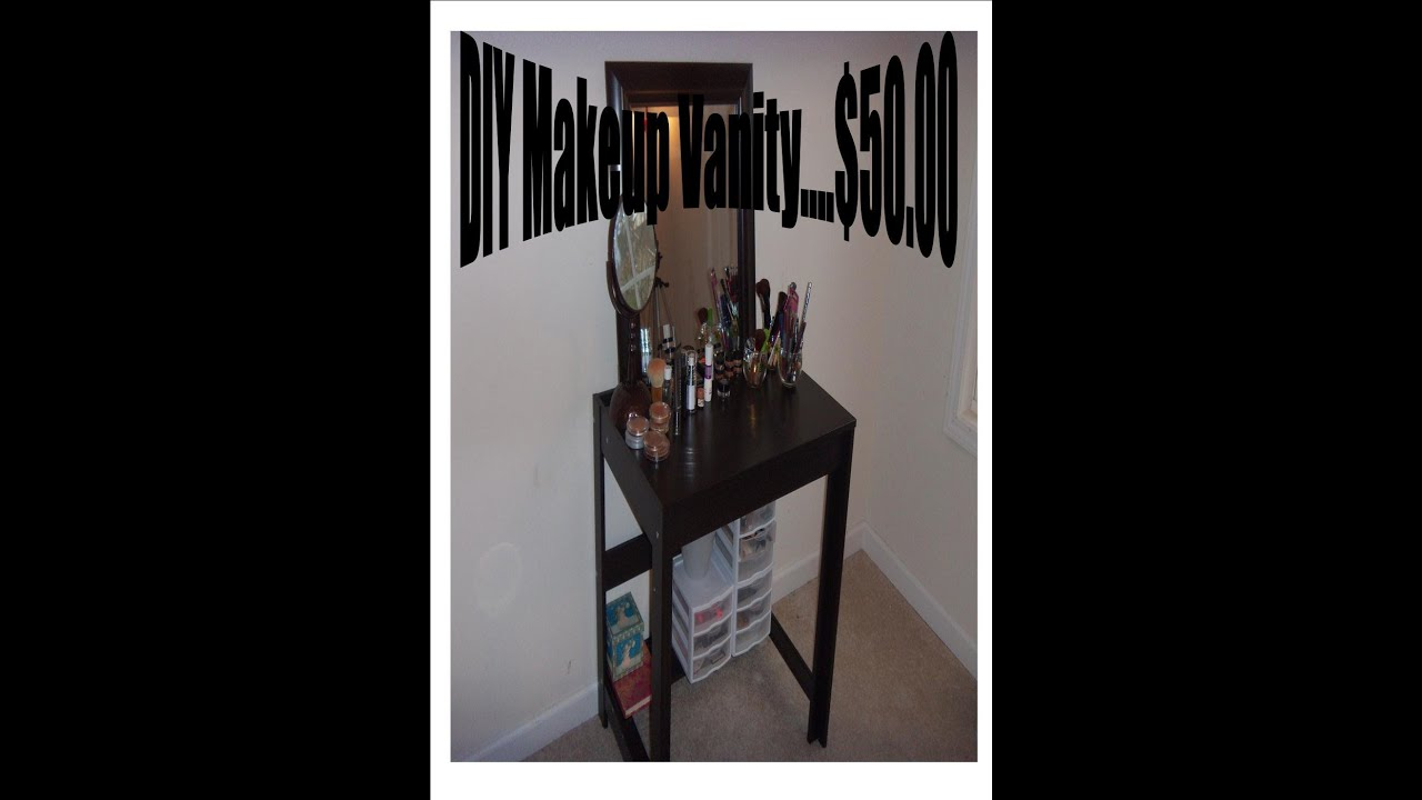 Diy Makeup Vanity For 50 00 Youtube