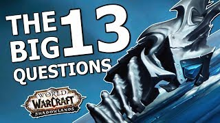 Shadowlands: The 13 Big Questions Blizz Need To Answer
