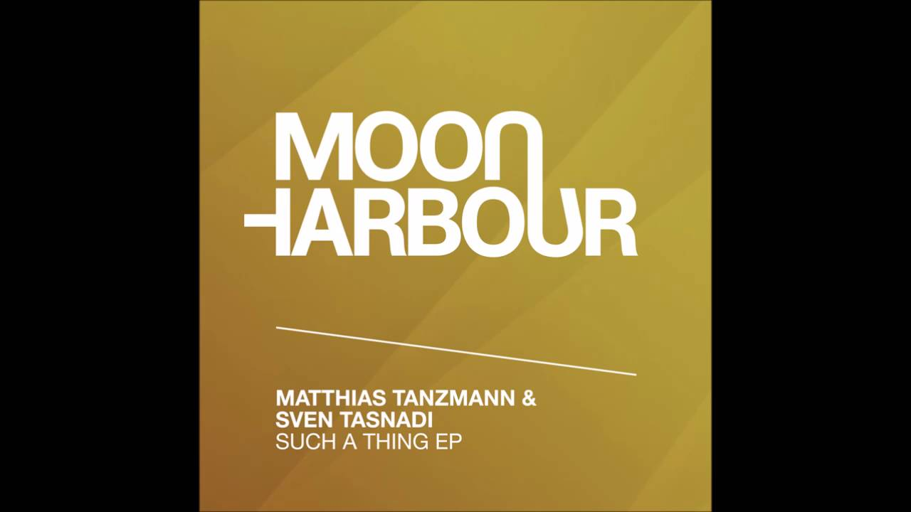 Download Matthias Tanzmann, Sven Tasnadi - Such A Thing (MHR091)