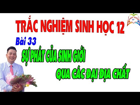 Trắc Nghiệm Sinh Học 12 - Bài 33 Sự Phát Triển Của Sinh Giới Qua Các Đại Địa Chất
