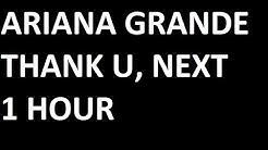 Thank U, Next - Ariana Grande Loop 1 Hour