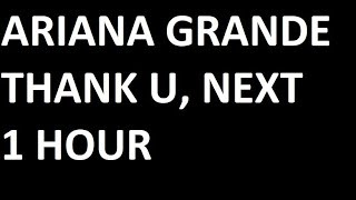 Thank U, Next - Ariana Grande Loop 1 Hour