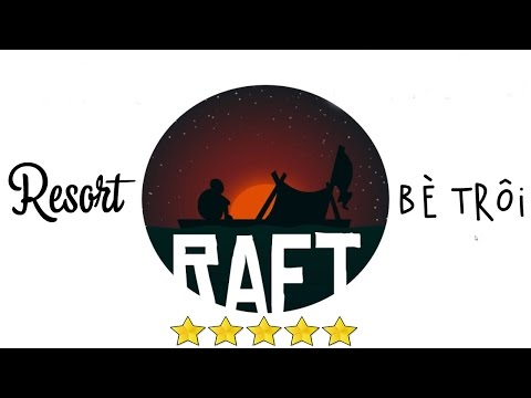 RAFT : Resort Bè Trôi 5Star